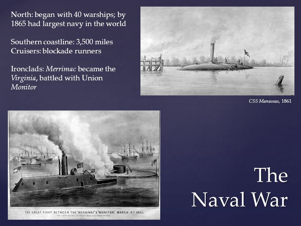 North: began with 40 warships; by 1865 had largest navy in the world