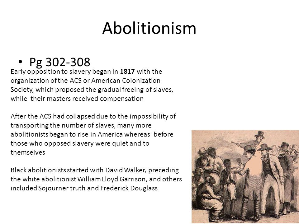 Abolitionism Pg 302-308.