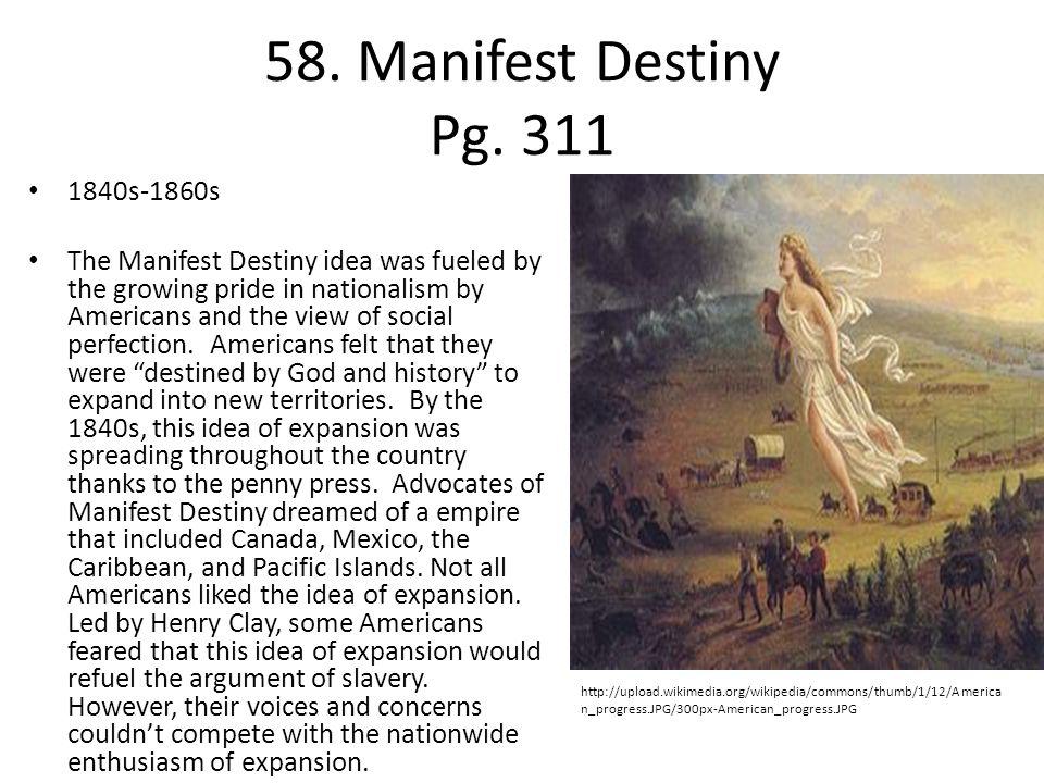 58. Manifest Destiny Pg. 311 1840s-1860s