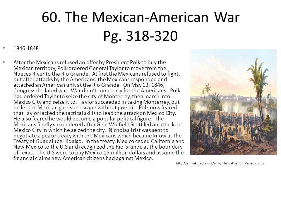 60. The Mexican-American War Pg. 318-320