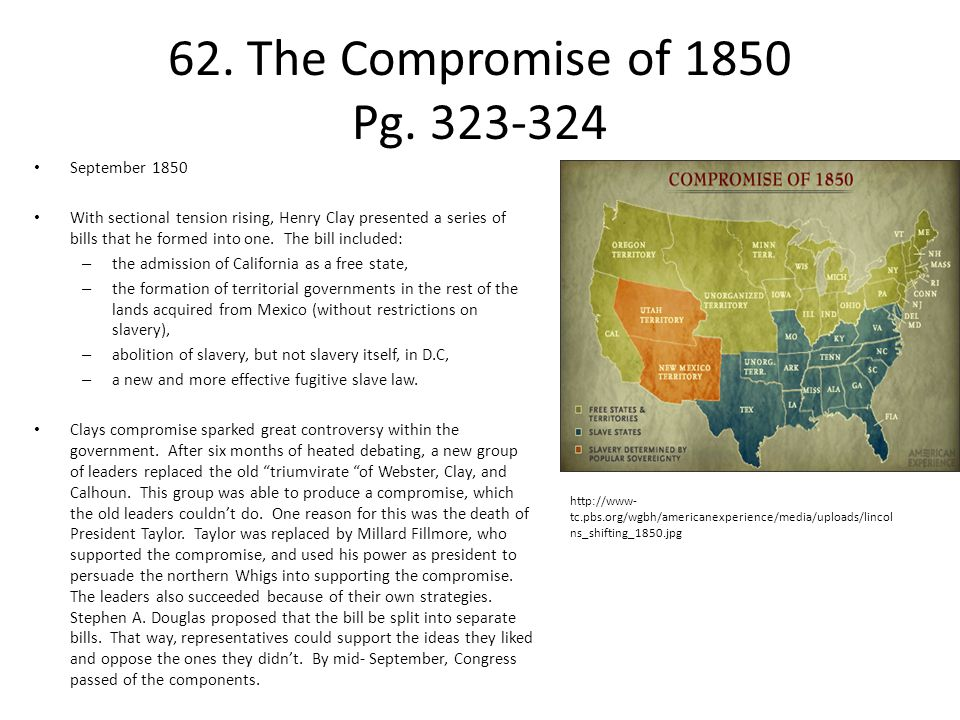 62. The Compromise of 1850 Pg. 323-324 September 1850