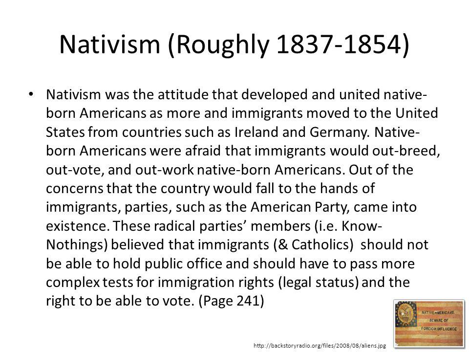 Nativism (Roughly 1837-1854)
