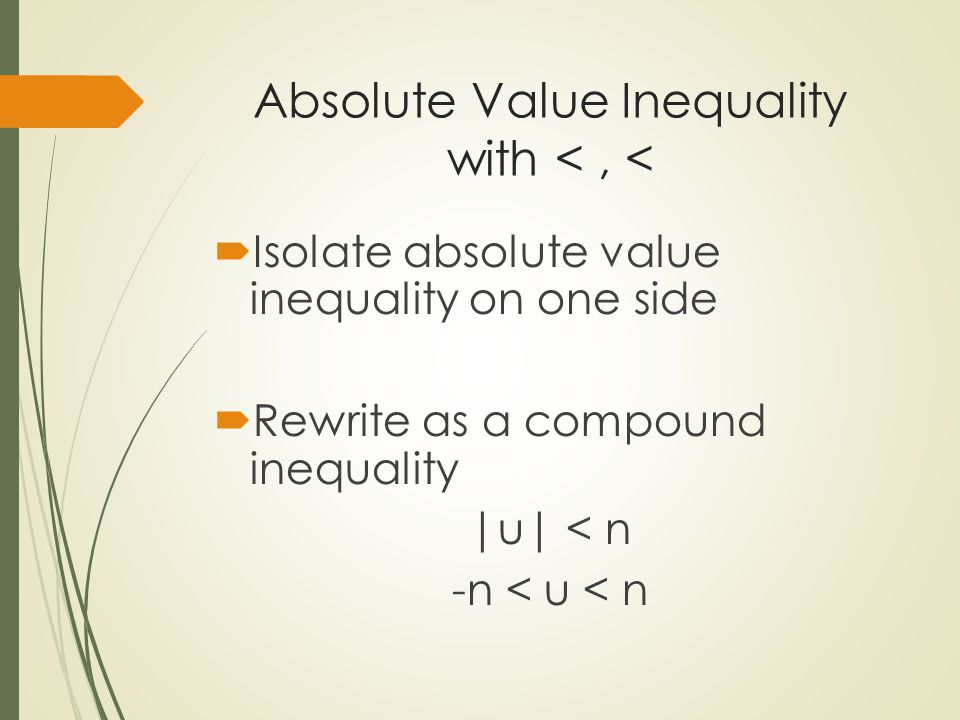 Absolute Value Inequality with < , <