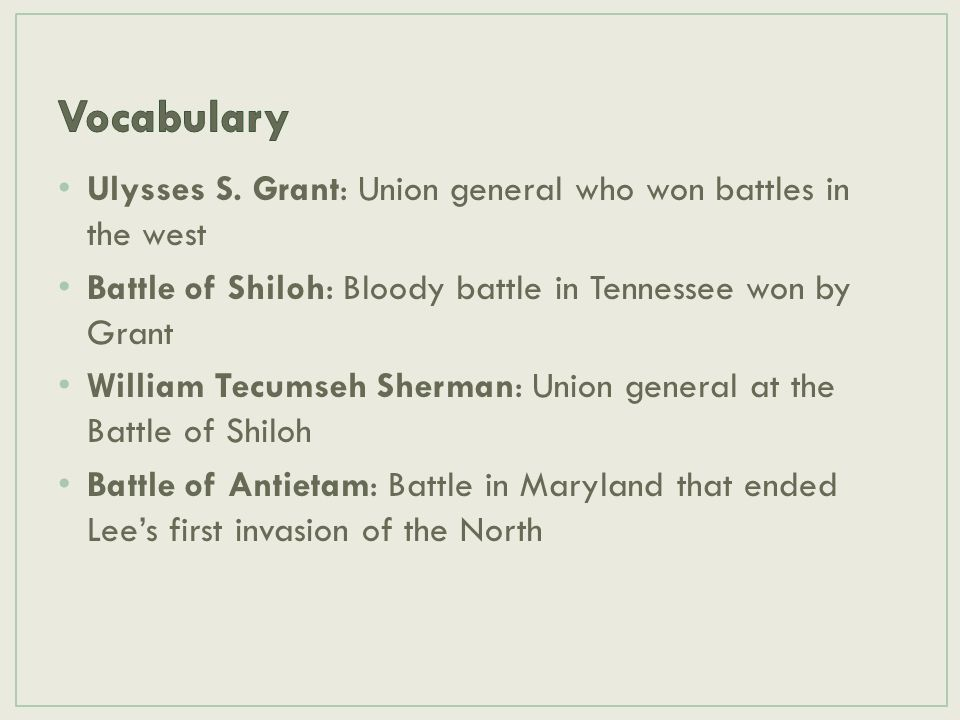 Vocabulary Ulysses S. Grant: Union general who won battles in the west