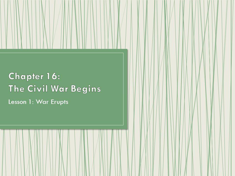 Chapter 16: The Civil War Begins