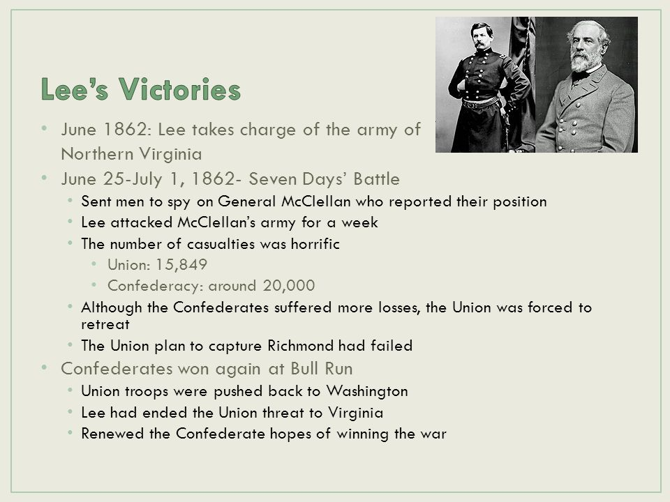 Lee's Victories June 1862: Lee takes charge of the army of