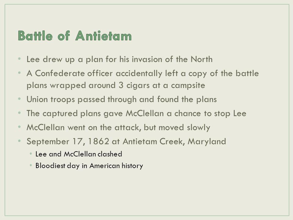 Battle of Antietam Lee drew up a plan for his invasion of the North