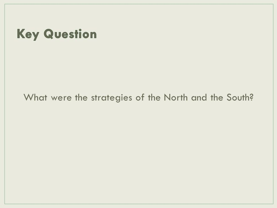 What were the strategies of the North and the South