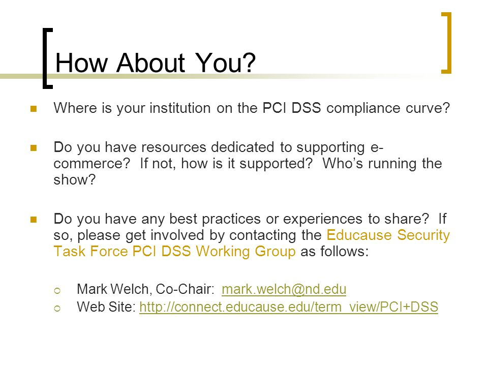 How About You Where is your institution on the PCI DSS compliance curve