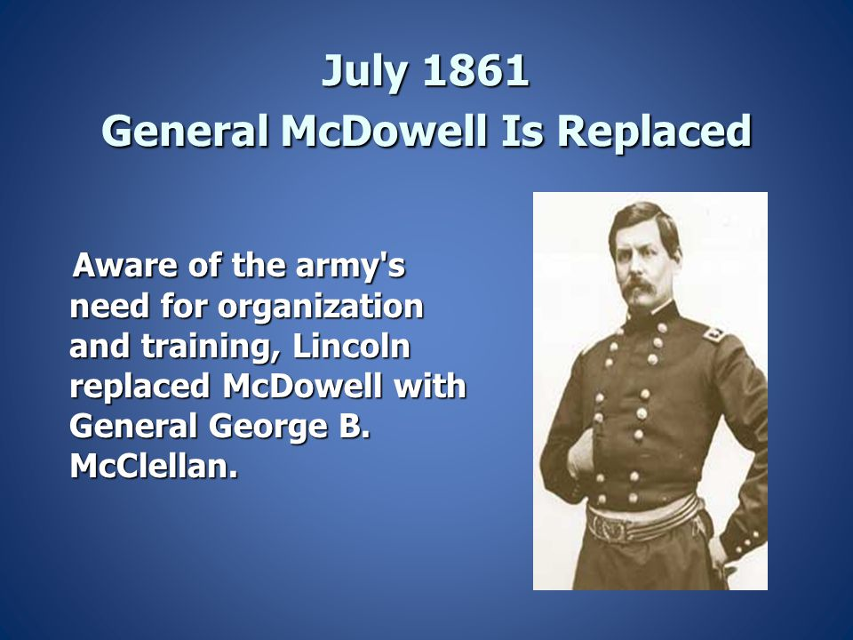 July 1861 General McDowell Is Replaced