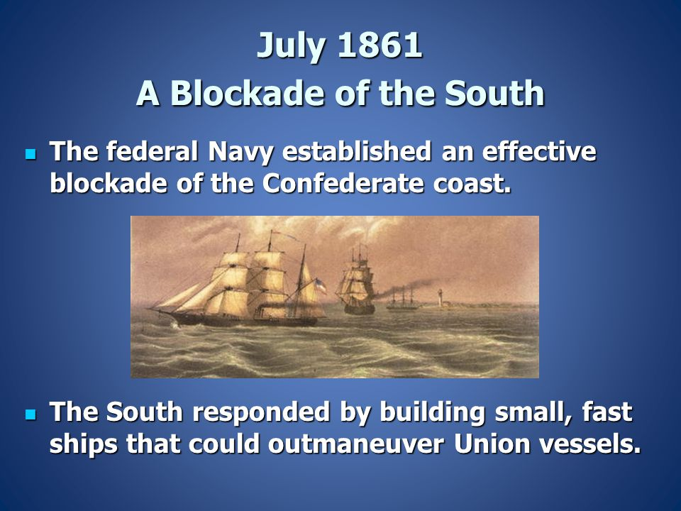 July 1861 A Blockade of the South