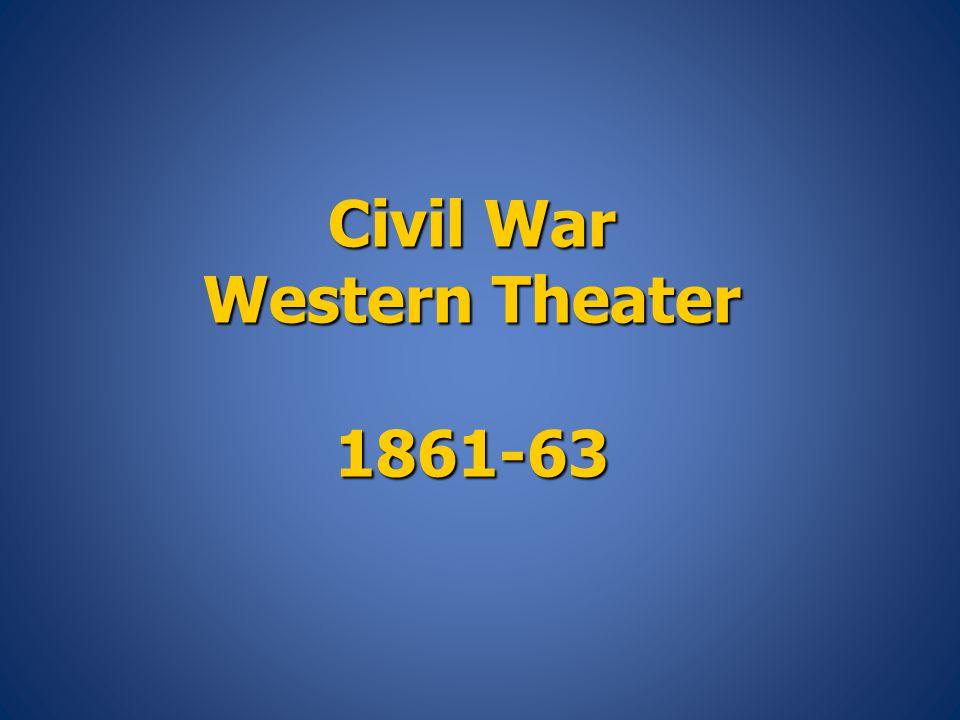 Civil War Western Theater 1861-63