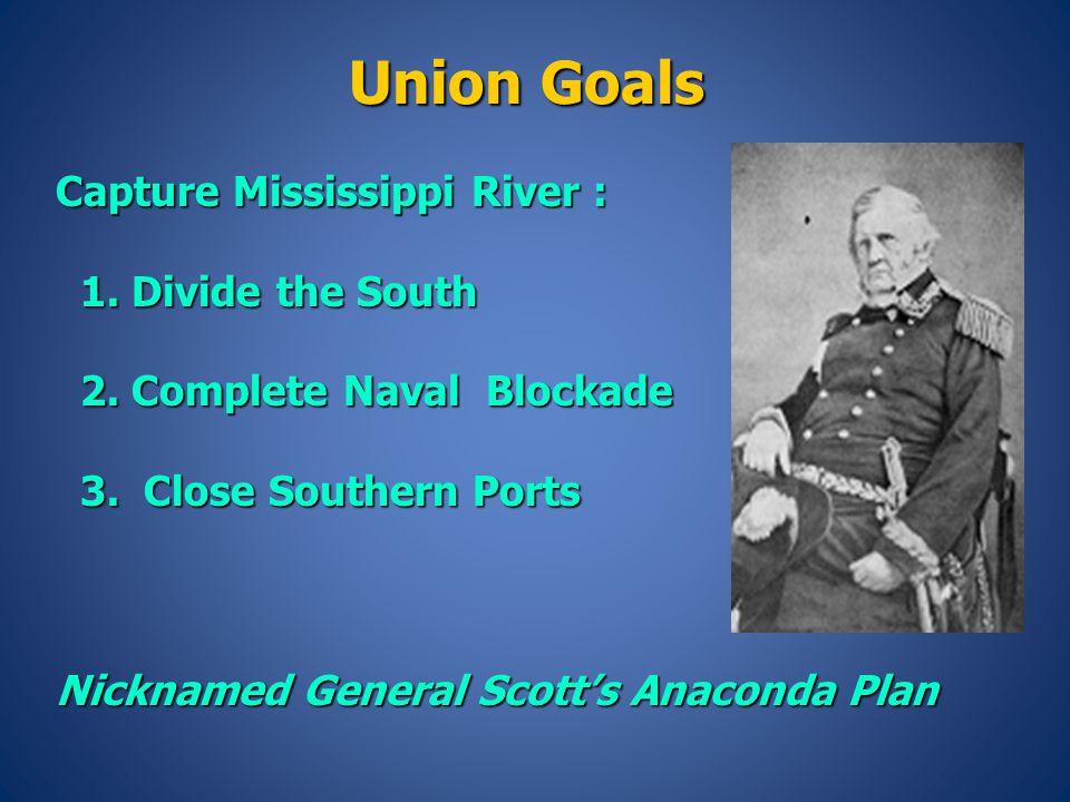 Union Goals Capture Mississippi River : 1. Divide the South