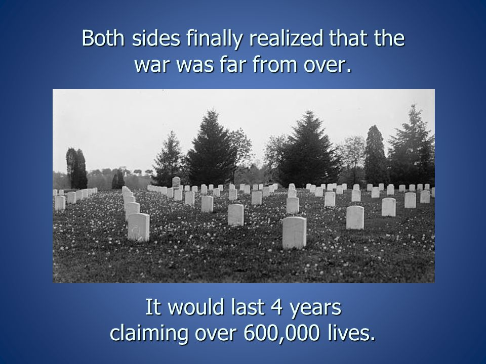 Both sides finally realized that the war was far from over