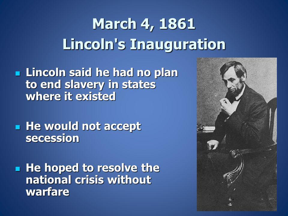 March 4, 1861 Lincoln s Inauguration