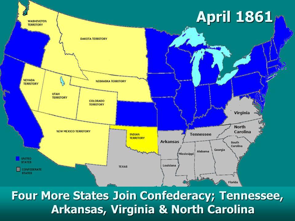April 1861 Virginia. North Carolina. Tennessee.