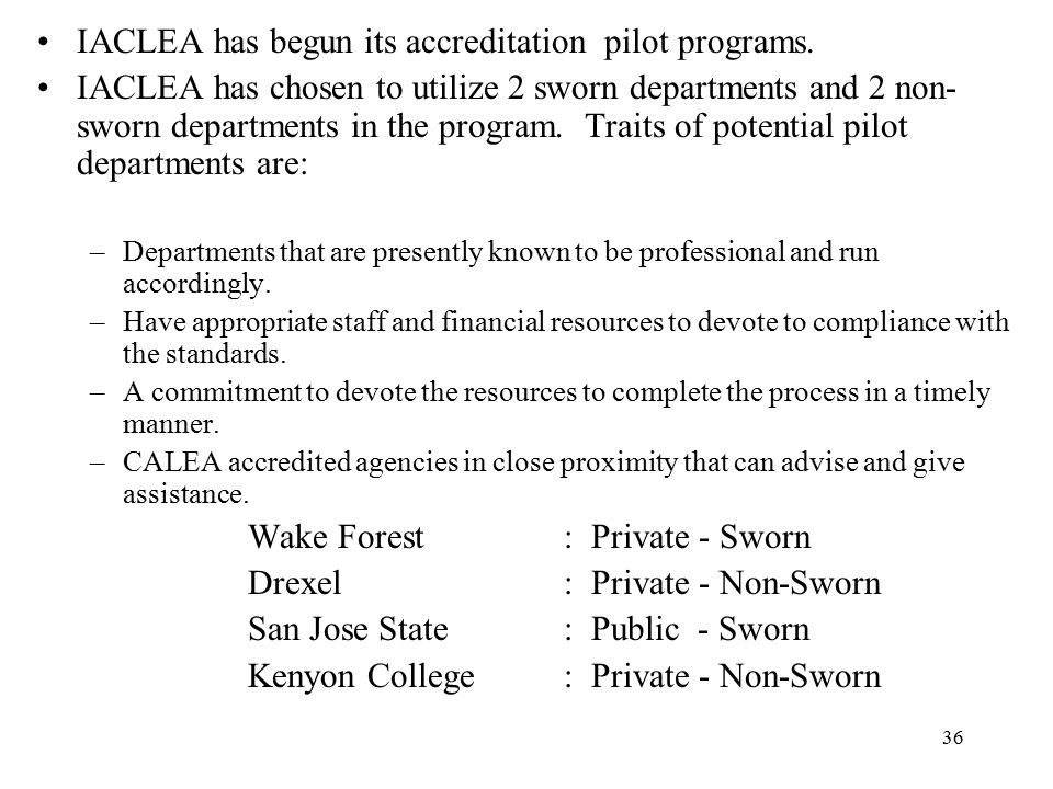 IACLEA has begun its accreditation pilot programs.