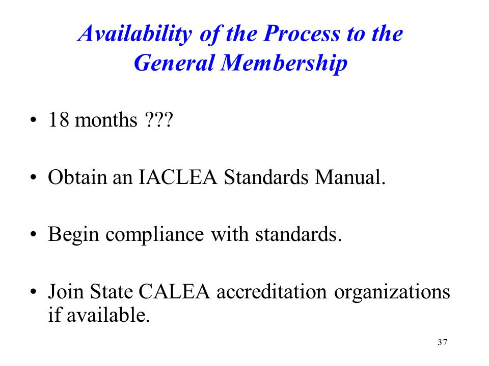 Availability of the Process to the General Membership