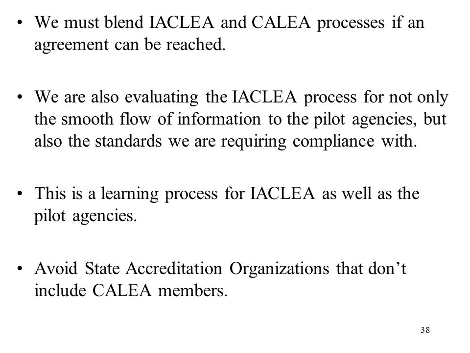 We must blend IACLEA and CALEA processes if an agreement can be reached.