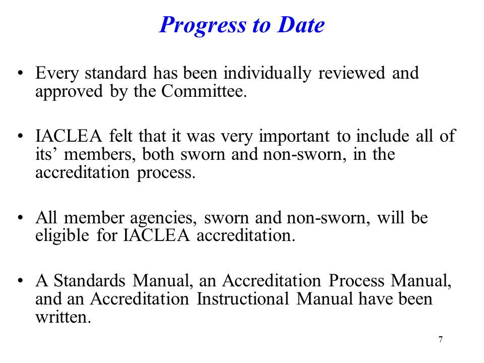 Progress to Date Every standard has been individually reviewed and approved by the Committee.