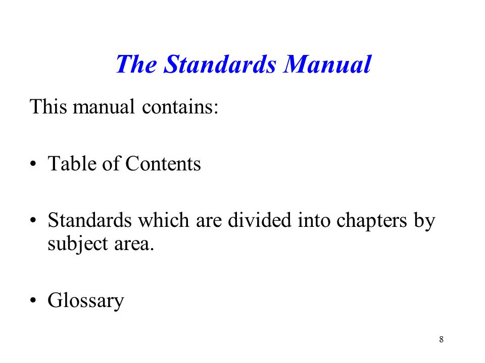 The Standards Manual This manual contains: Table of Contents