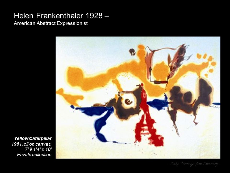 Helen Frankenthaler 1928 – American Abstract Expressionist