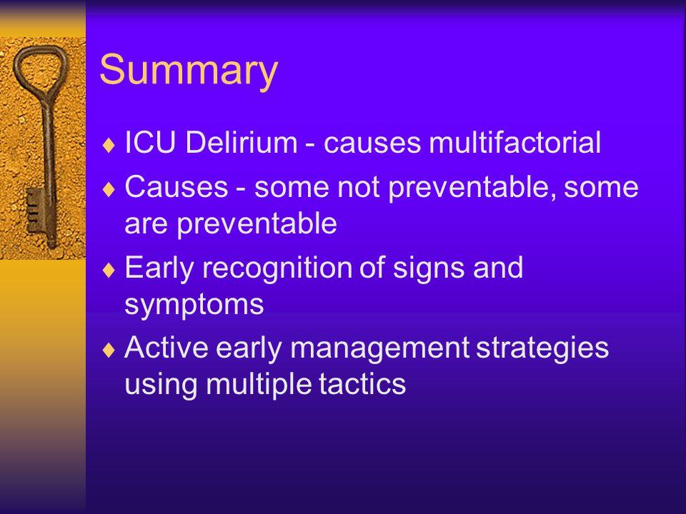 Summary ICU Delirium - causes multifactorial