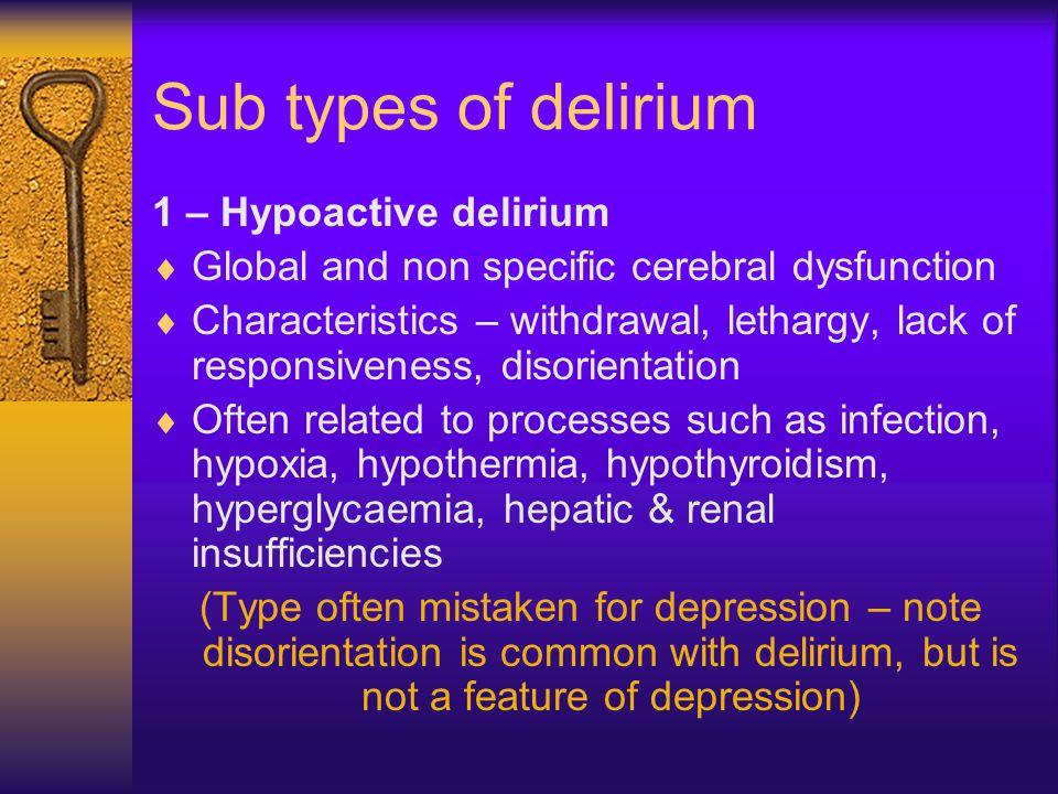 Sub types of delirium 1 – Hypoactive delirium