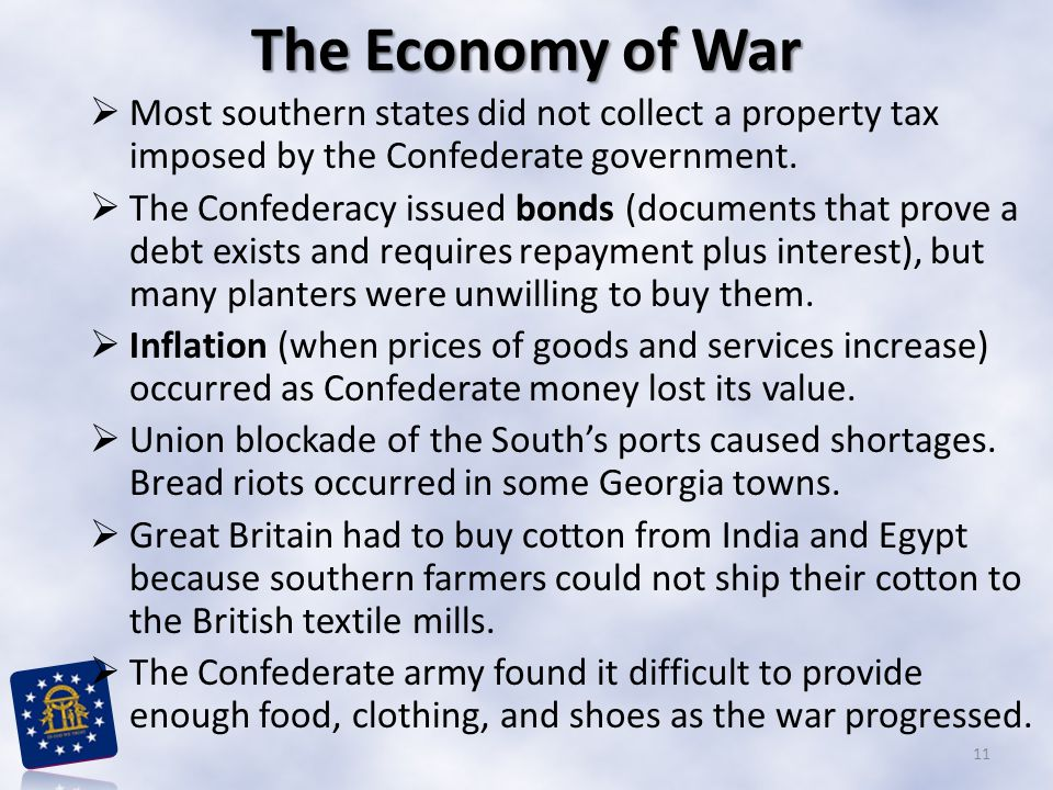 The Economy of War Most southern states did not collect a property tax imposed by the Confederate government.
