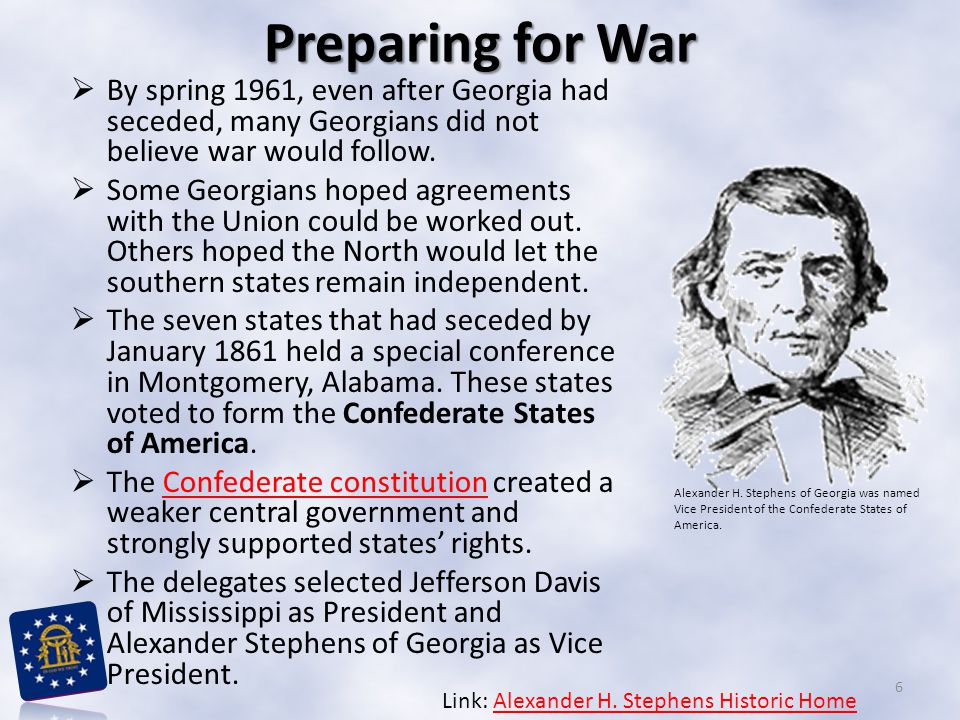 Preparing for War By spring 1961, even after Georgia had seceded, many Georgians did not believe war would follow.
