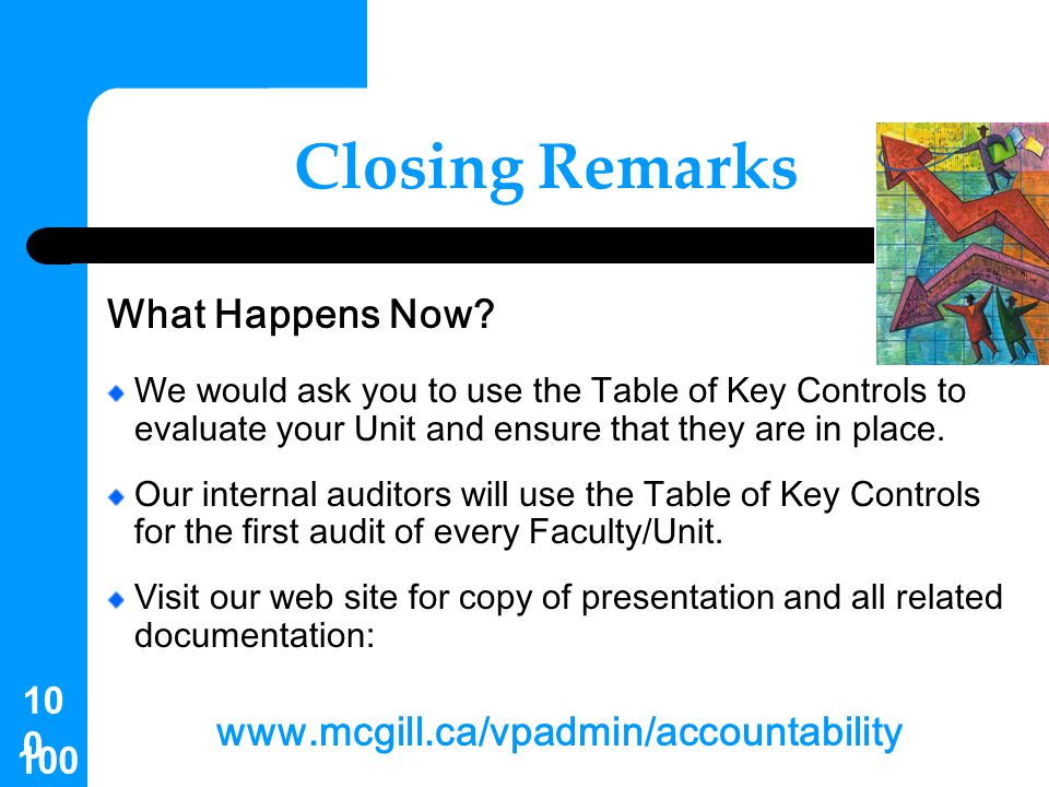 Closing Remarks What Happens Now www.mcgill.ca/vpadmin/accountability