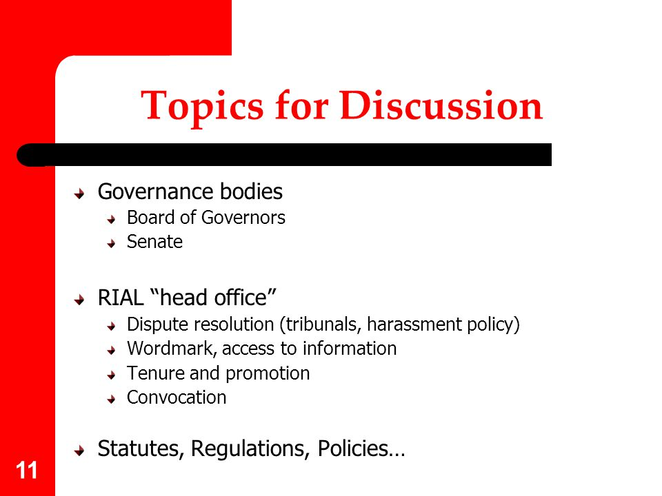Topics for Discussion Governance bodies RIAL head office