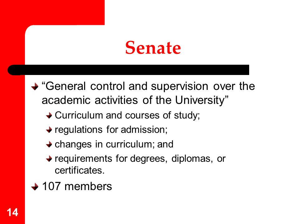 Senate General control and supervision over the academic activities of the University Curriculum and courses of study;