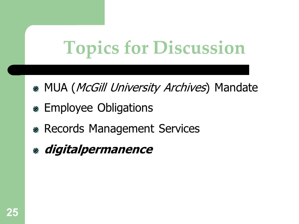 Topics for Discussion MUA (McGill University Archives) Mandate