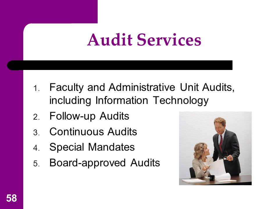 Audit Services Faculty and Administrative Unit Audits, including Information Technology. Follow-up Audits.