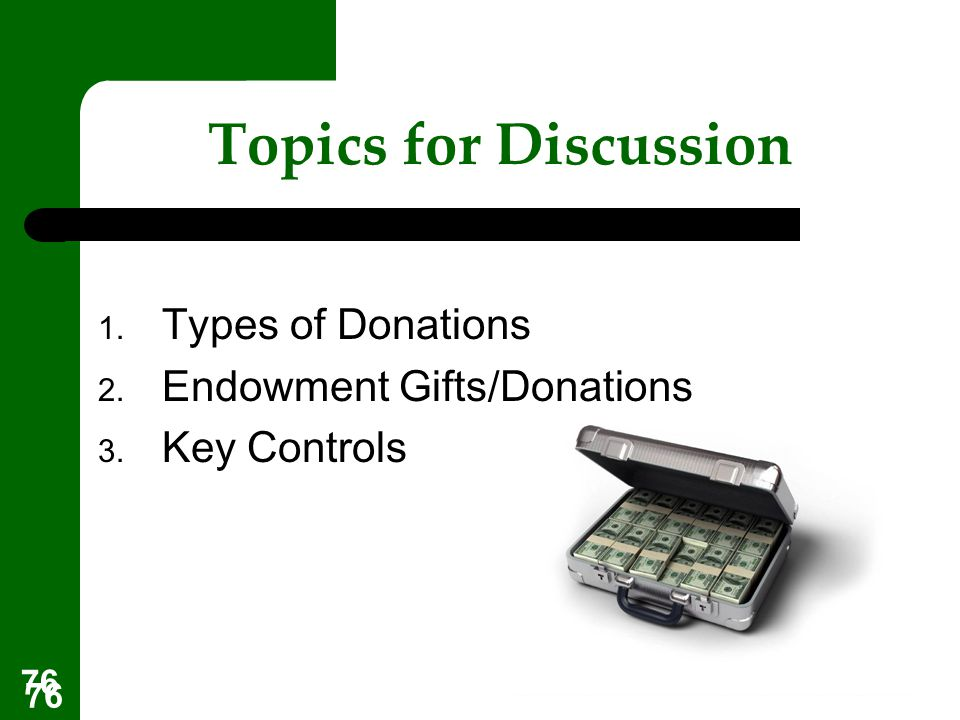 Topics for Discussion Types of Donations Endowment Gifts/Donations