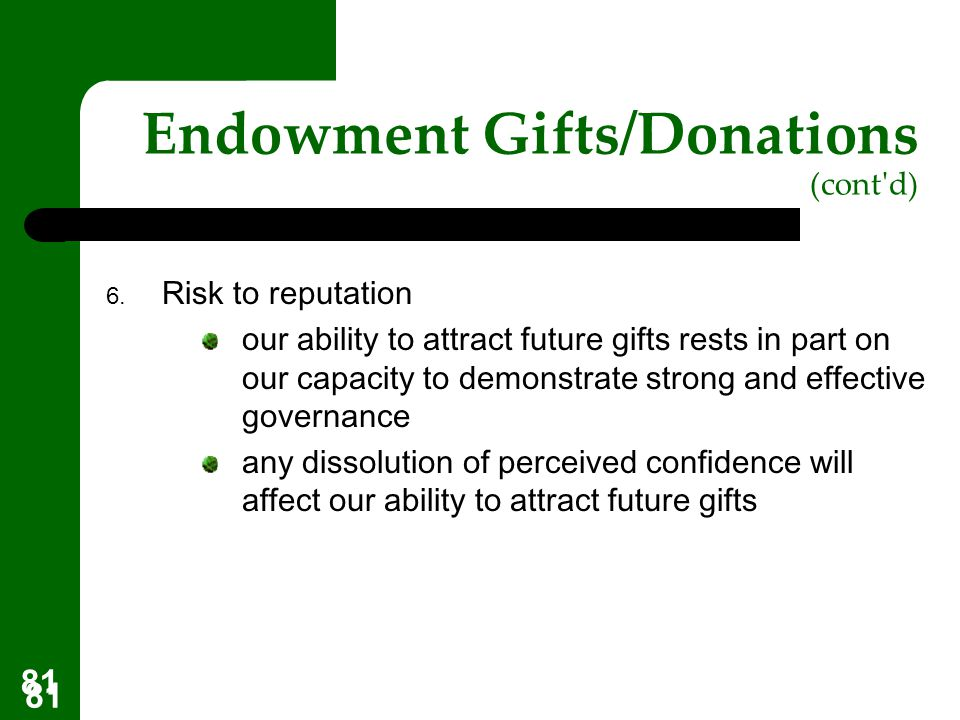 Endowment Gifts/Donations (cont d)
