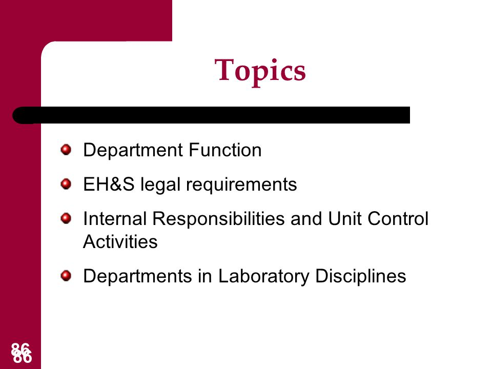 Topics Department Function EH&S legal requirements