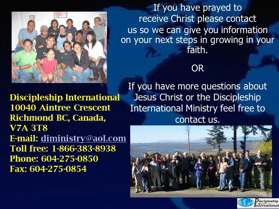 receive Christ please contact us so we can give you information
