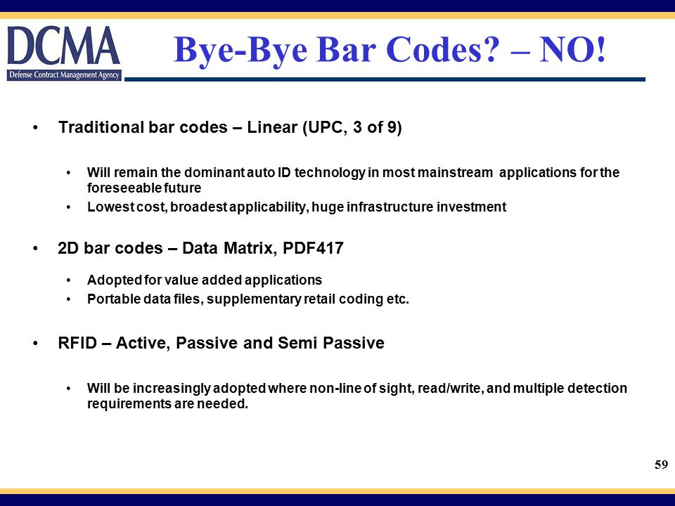 Bye-Bye Bar Codes – NO! Traditional bar codes – Linear (UPC, 3 of 9)