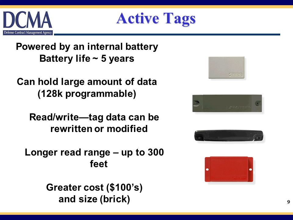 Active Tags Powered by an internal battery Battery life ~ 5 years