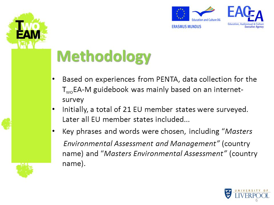 Methodology Based on experiences from PENTA, data collection for the TwoEA-M guidebook was mainly based on an internet-survey.