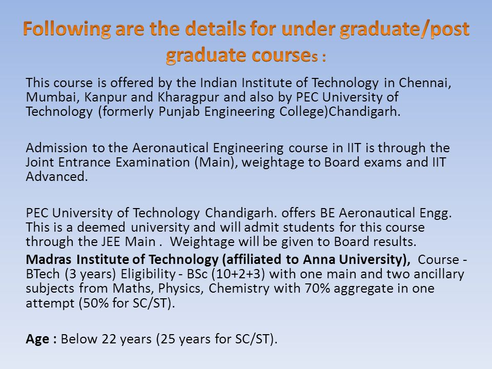 Following are the details for under graduate/post graduate courses :
