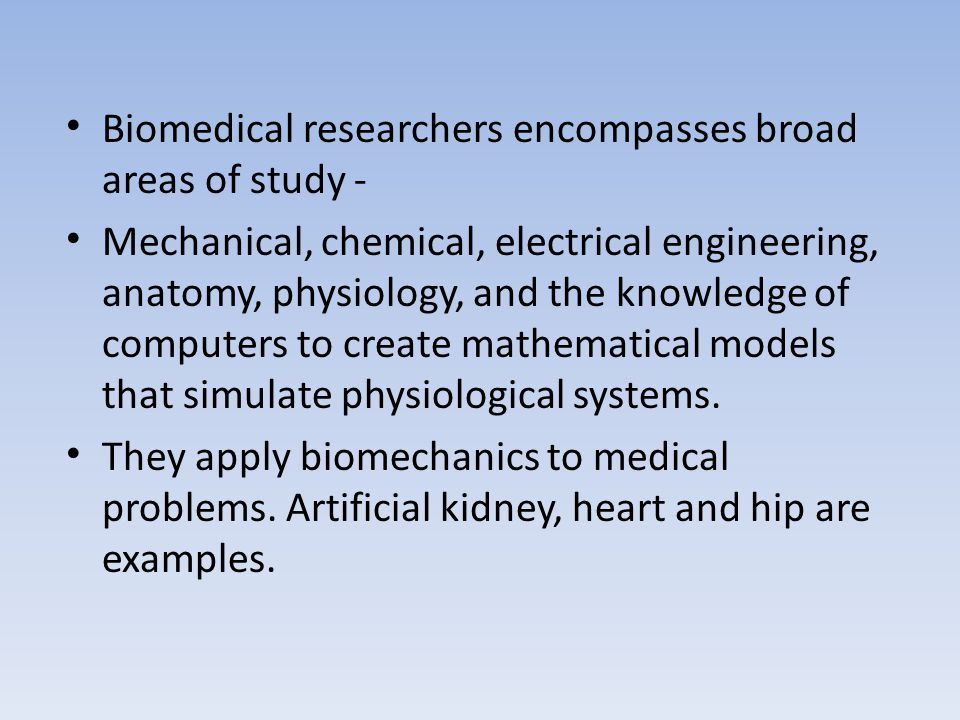 Biomedical researchers encompasses broad areas of study -