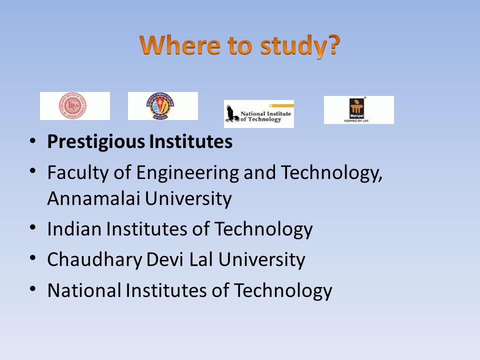 Where to study Prestigious Institutes