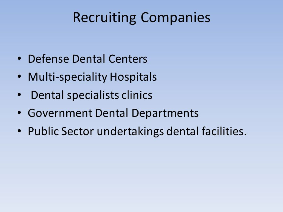 Recruiting Companies Defense Dental Centers Multi-speciality Hospitals