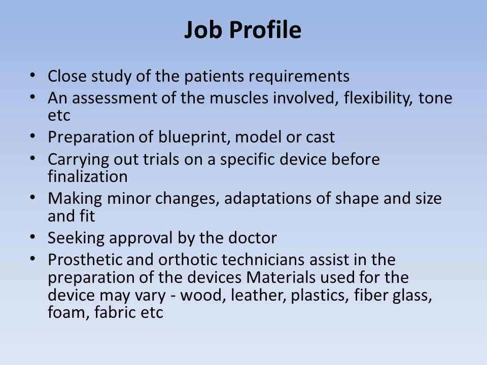 Job Profile Close study of the patients requirements