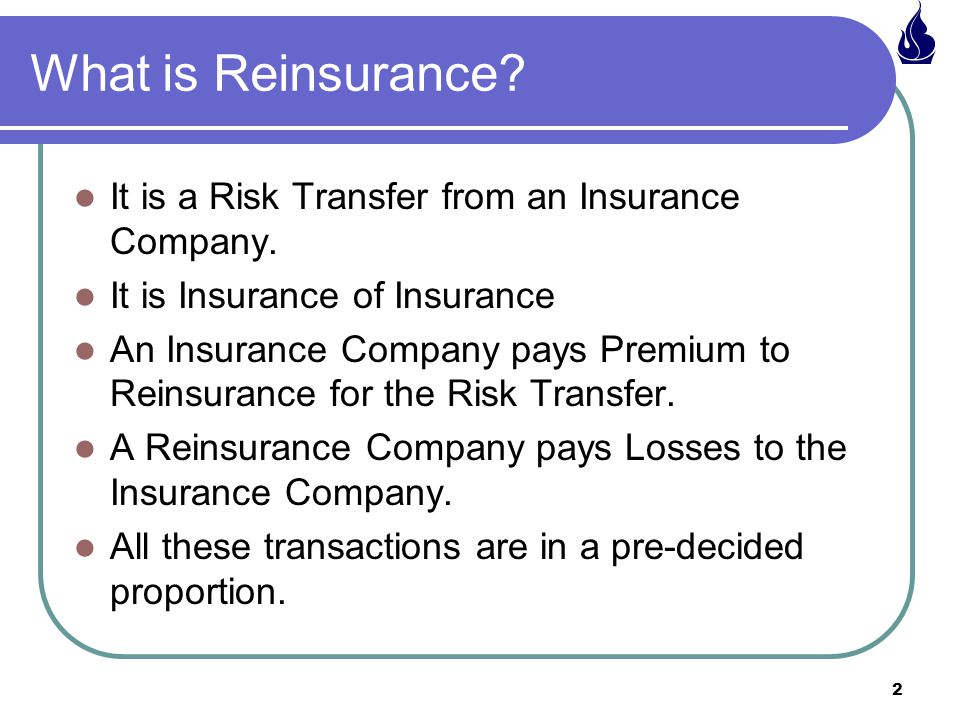 What is Reinsurance It is a Risk Transfer from an Insurance Company.