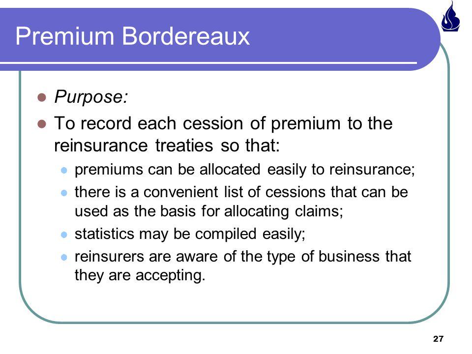 Premium Bordereaux Purpose: