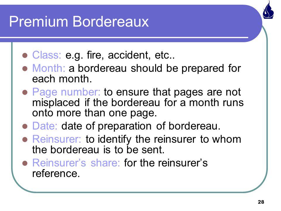 Premium Bordereaux Class: e.g. fire, accident, etc..
